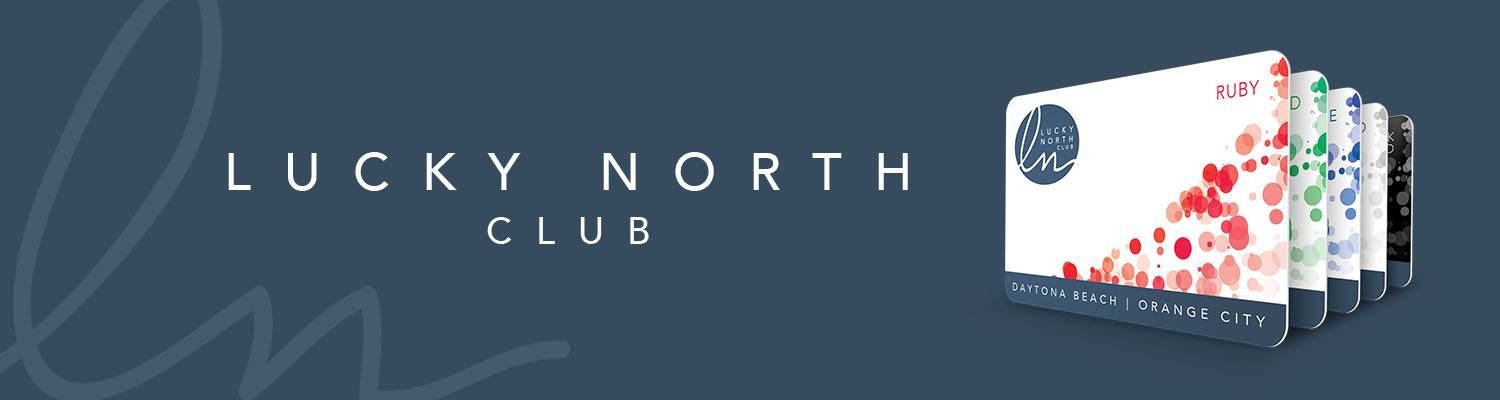 Get your Lucky North Club Rewards card and start earning points