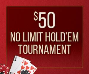$50 No Limit Hold'Em Tournament