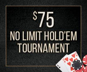 $75 No Limit Hold'Em Tournament
