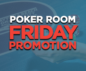 Poker Room Friday Promotions