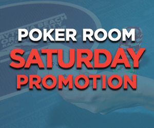 Poker Room Saturday Promotions